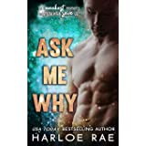 Ask Me Why: An Enemies to Lovers Standalone Romance