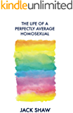 The Life Of A Perfectly Average Homosexual (English Edition)