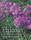 Phlox: A Natural History and Gardener's Guide