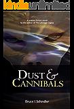 Dust & Cannibals