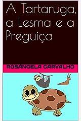 A Tartaruga, a Lesma e a Preguiça eBook Kindle