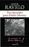 Tres funerales para Eladio Monroy (Serie Eladio Monroy nº 1)