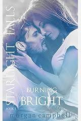 Burning Bright (Starlight Falls Book 1) Kindle Edition