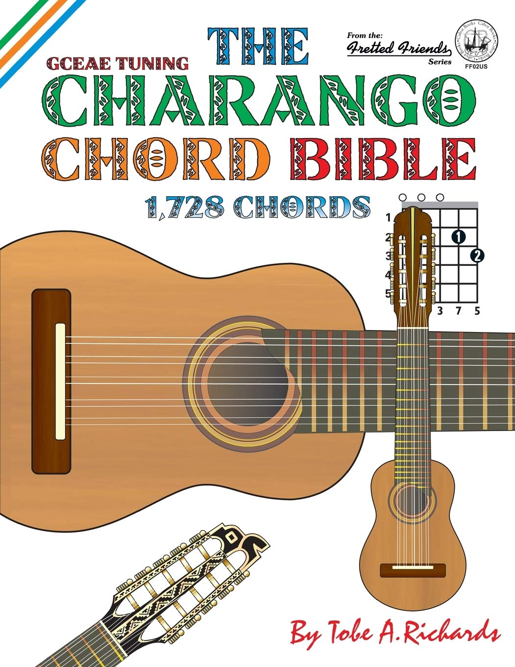 The Charango Chord Bible: GCEAE Standard Tuning 1,728 Chords ...