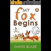 My Fox Begins (an adventure fantasy for children ages 7-10)
