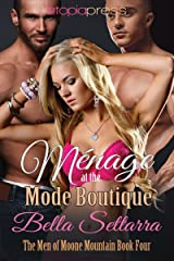 Menage at the Mode Boutique (The Men of Moone Mountain Book 4)