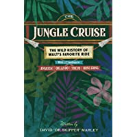 The Jungle Cruise: The Wild History of Walt's Favorite Ride