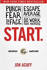 Start.: Punch Fear in the Face, Escape Average, and Do Work That Matters Hardcover