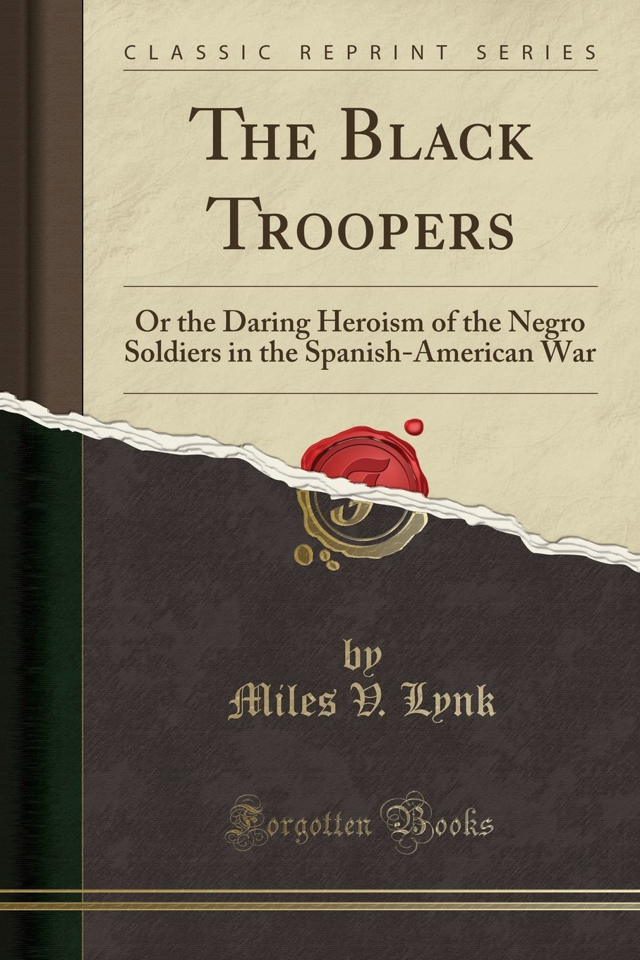 Download The Black Troopers: Or the Daring Heroism of the Negro Soldiers in the Spanish-American War (Classic Reprint) pdf epub