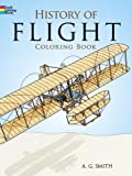History of Flight Coloring Book (Dover History Coloring Book)