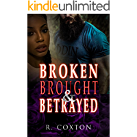 Broken,Brought & Betrayed