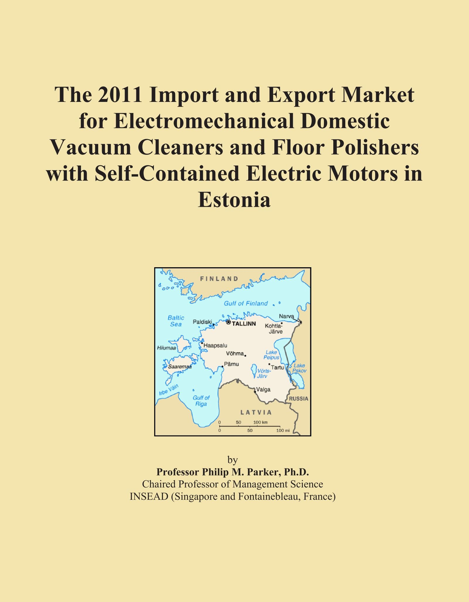 Read Online The 2011 Import and Export Market for Electromechanical Domestic Vacuum Cleaners and Floor Polishers with Self-Contained Electric Motors in Estonia ebook