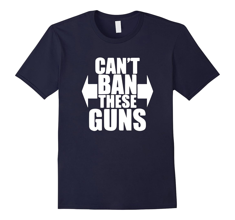 Can't Ban These Guns Funny 2nd Amendment T-Shirt-CL