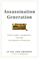 Assassination Generation: Video Games, Aggression, and the Psychology of Killing Kindle Edition
