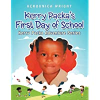 Kerry Packa's First Day of School: Kerry Packa Adventure Series