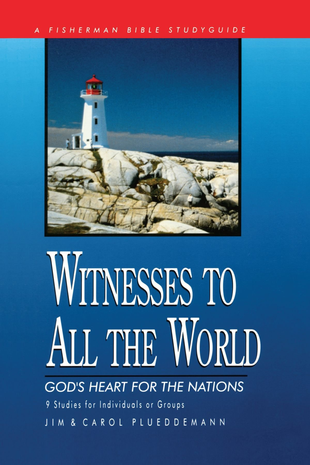 Witnesses to All the World: God's Heart for the Nations (Fisherman Bible Studyguide Series) pdf epub
