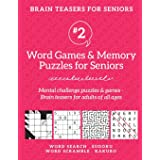 Brain Teasers for Seniors #2: Word Games & Memory Puzzles for Seniors. Mental challenge puzzles & games – Brain teasers for a