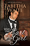Why the Earl is After the Girl (Ways of Love Book 1)