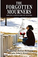 The Forgotten Mourners: Sibling Survivors of Suicide Paperback
