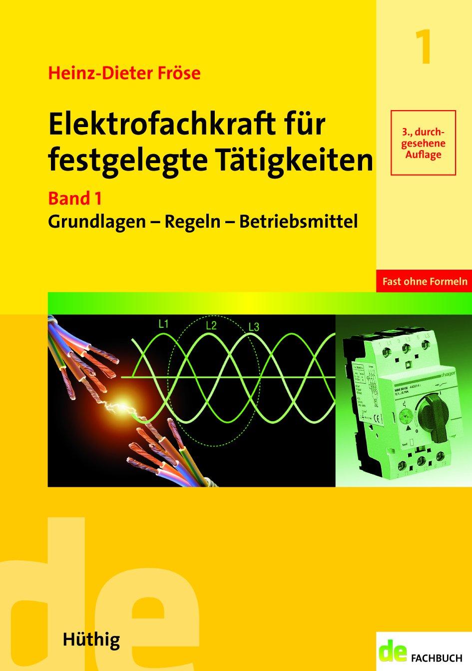 Elektrofachkraft für festgelegte Tätigkeiten Band 1: Grundlagen - Regeln - Betriebsmittel (de-Fachwissen)