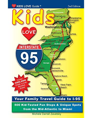 Kids Love I-95, 2nd Edition: Your Family Travel Guide to I-
