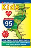 Kids Love I-95, 2nd Edition: Your Family Travel Guide to I-95. 500 Kid-Tested Fun Stops & Unique Spots from the Mid…