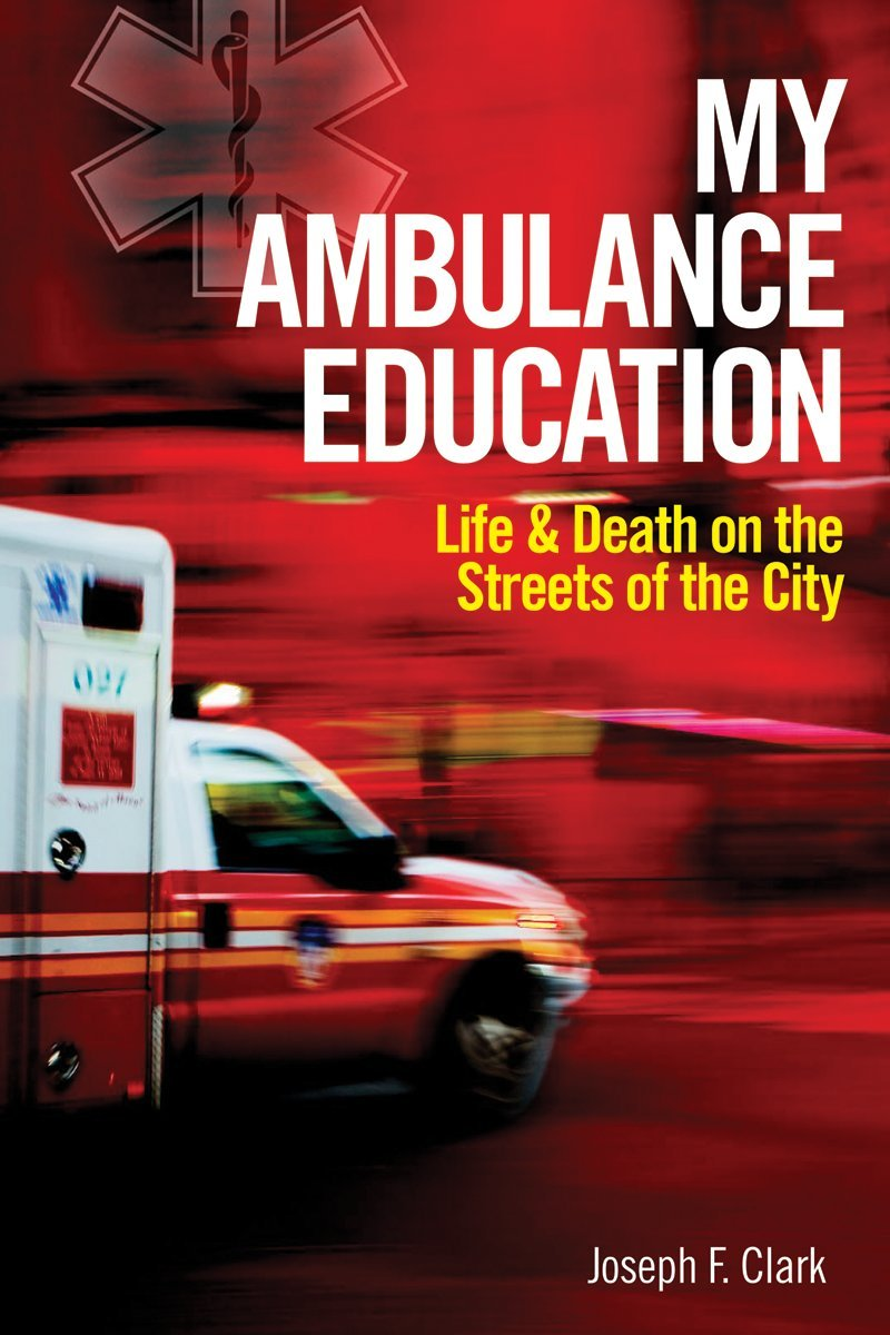 My Ambulance Education: Life and Death on the Streets of the City pdf epub