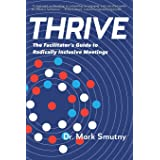 THRIVE: The Facilitator's Guide to Radically Inclusive Meetings