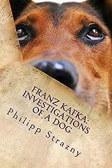 Franz Kafka: Investigations of a Dog: Translator Edition: German/English Paperback