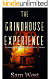 The Grindhouse Experience: An Extreme Horror Novel