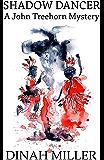 Shadow Dancer: A John Treehorn Mystery (Book 1)