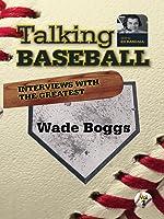 Talking Baseball with Ed Randall - Boston Red Sox - Wade Boggs Vol.1