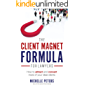The Client Magnet Formula For Lawyers: How To Attract And Convert More Of Your Ideal Clients