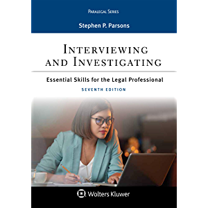 Interviewing and Investigating: Essentials Skills for the Legal Professional (Aspen Paralegal Series)