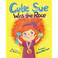 Cutie Sue Wins the Race: Children's Book on Sports, Self-Discipline and Healthy...