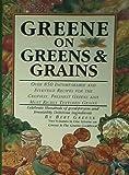 Greene on Greens and Grains