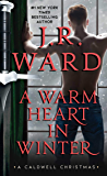 A Warm Heart in Winter: A Caldwell Christmas (The Black Dagger Brotherhood World)