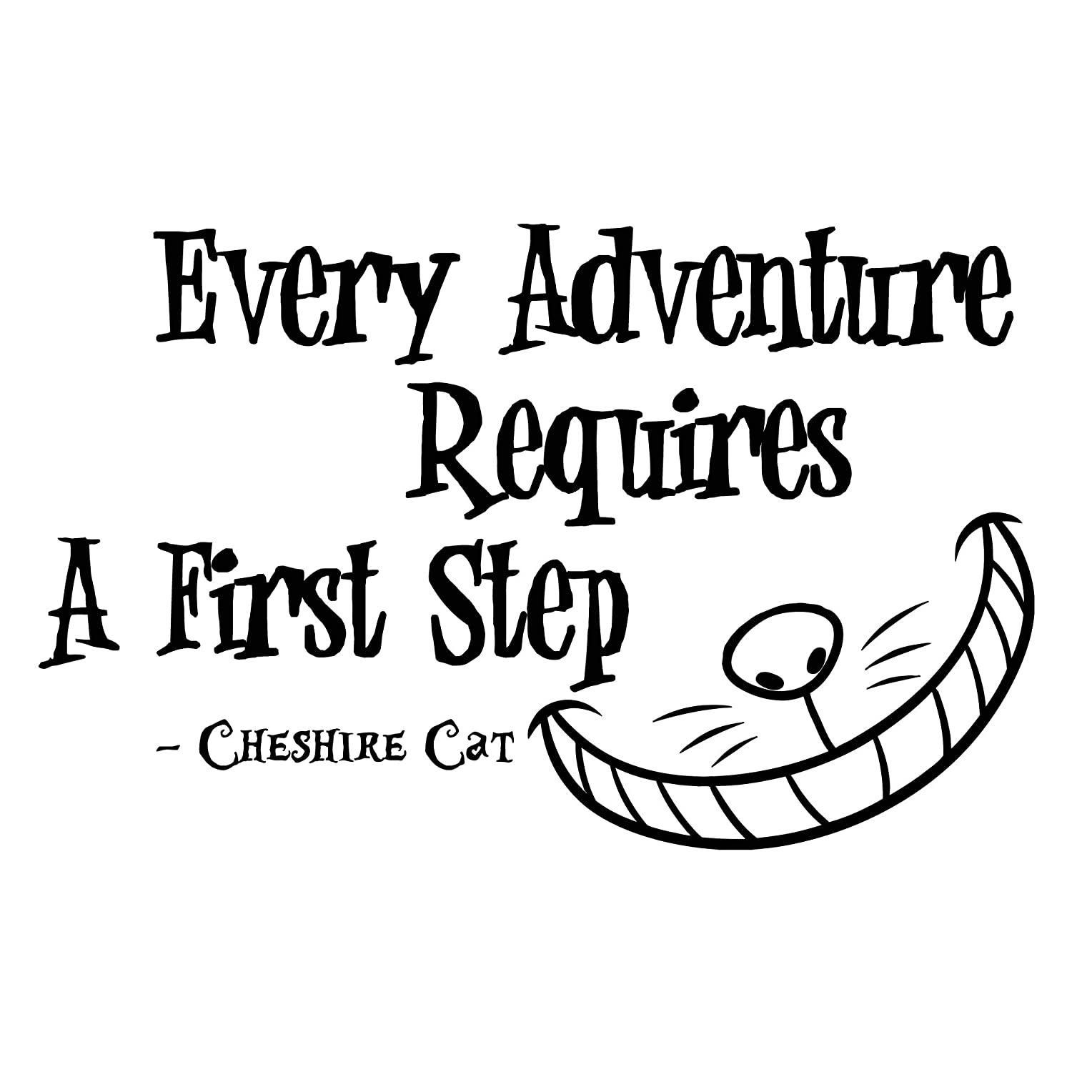 Wall Decals Quotes Alice in Wonderland - Every Adventure Requires a First  Step - Cheshire Cat Sayings Quote Smile Cat Kids Boys Girls Nursery Baby ...