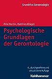 Psychologische Grundlagen der Gerontologie (Grundriss Gerontologie)