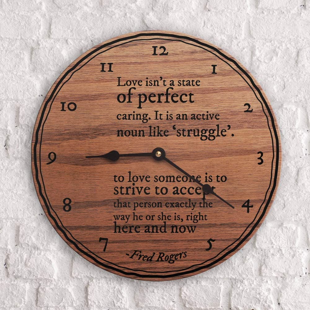 Love Quote Quotes On Love Popular Love Quote Inspirational Quote Love Isn T A State Of Perfect Caring Quote Fred Rogers Clock Only 15 Wall Clock Amazon Ca Home Kitchen