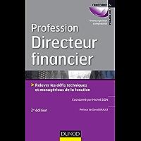 Profession Directeur financier - 2e éd. : Relever les défis techniques et managériaux de la fonction (Gestion-finance)