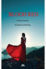 BLOOD RED: A book of poetry Kindle Edition