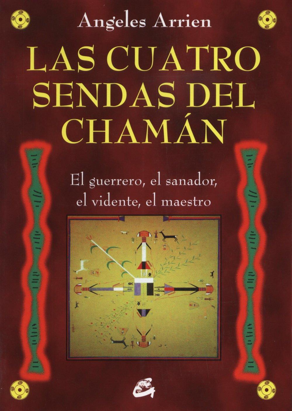 Las cuatro sendas del chaman nagual amazon es angeles arrien miguel iribarren berrade libros