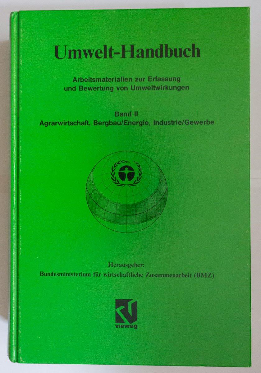 e61cf4c762700f Umwelt-Handbuch Arbeitsmateriallen zur Erfassung und Bewertung von  Umweltwirkungen (Band II - Agrawirtschaft