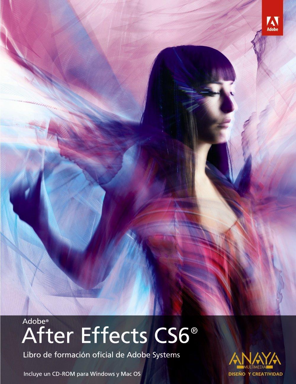 After Effects Cs6 Medios Digitales Y Creatividad Spanish Edition Adobe Press 9788441532571 Amazon Com Books