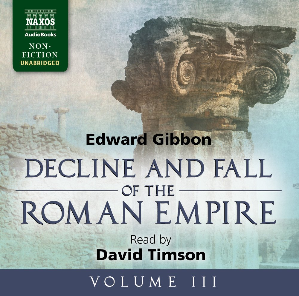 3: The Decline and Fall of the Roman Empire, Volume III by Naxos AudioBooks
