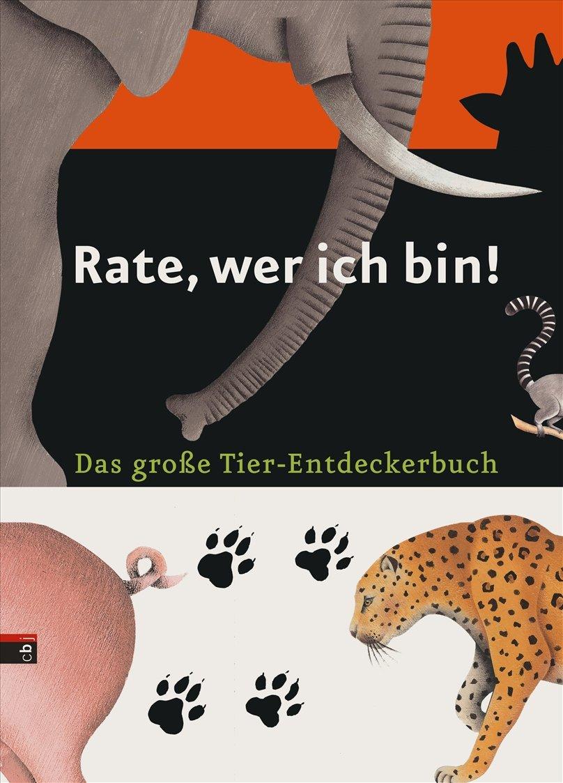 Rate, wer ich bin: Das große Tier-Entdeckerbuch