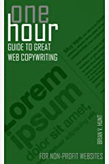 One Hour Guide to Great Web Copywriting: For Non-Profit Websites Kindle Edition