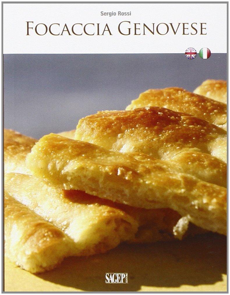 Ricetta In Inglese Focaccia.Amazon It Focaccia Genovese Ediz Italiana E Inglese Rossi Sergio Libri In Altre Lingue