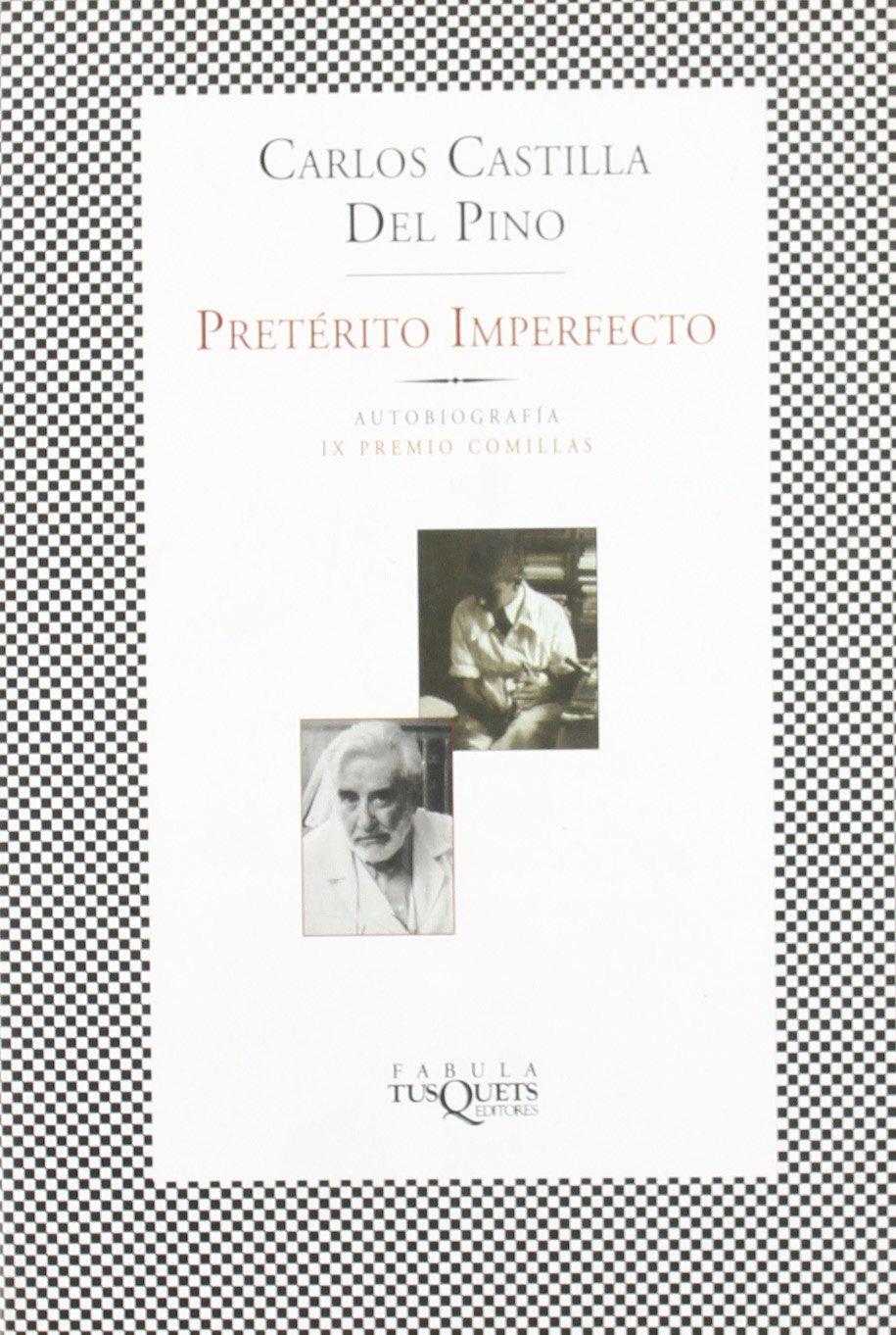Pretérito imperfecto (FÁBULA): Amazon.es: Carlos Castilla del Pino: Libros